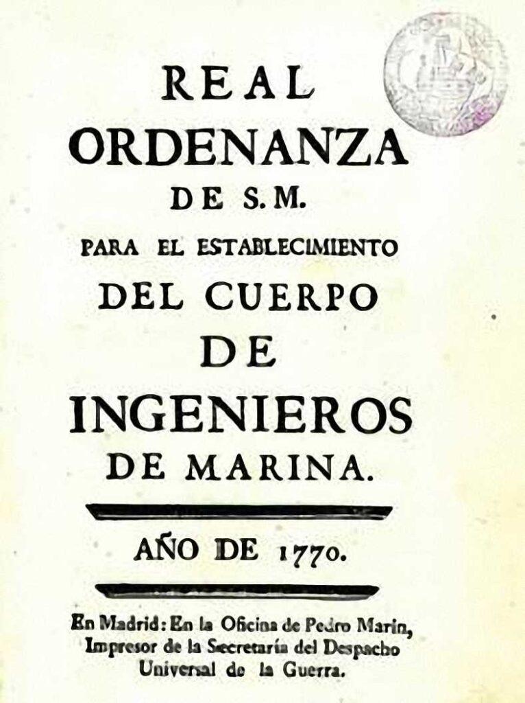 Figura 8: Real Ordenanza de la creación en 1770 del Cuerpo de Ingenieros de Marina